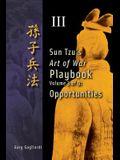 Volume 3: Sun Tzu's Art of War Playbook: Opportunities