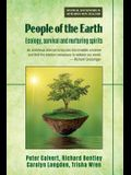 People of the Earth: Ecology, survival and nurturing spirits