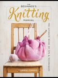 The Beginner's Knitting Manual: The Ultimate Book of Tips and Techniques