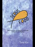 Seoul Food: Short stories of a Korean American Living in Los Angeles