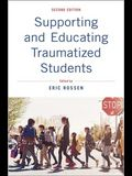 Supporting and Educating Traumatized Students: A Guide for School-Based Professionals