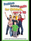 Problem Solving Skills for Children, Ages 5-10