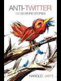 Anti-Twitter: 150 50-Word Stories