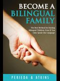Become a Bilingual Family: The Best Method for RaisingBilingual Children, Even if You Only Speak One Language