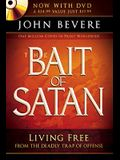 The Bait of Satan: Living Free from the Deadly Trap of Offense [With DVD]