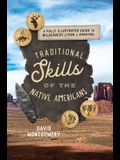 Traditional Skills of the Native Americans: A Fully Illustrated Guide to Wilderness Living and Survival