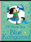 I'll Show You, Blue Kangaroo!