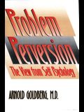 The Problem of Perversion: The View from Self Psychology