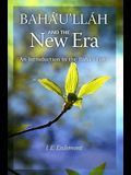 Baha'u'llah and the New Era: An Introduction to the Baha'i Faith