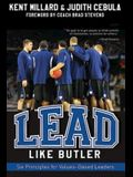 Lead Like Butler: Six Principles for Values-Based Leaders