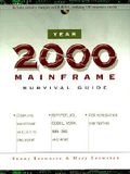 Year 2000 Mainframe Survival Guide [With *]