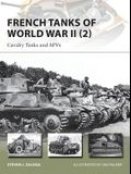 French Tanks of World War II (2): Cavalry Tanks and Afvs