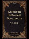 American Historical Documents 1000-1904: The Five Foot Shelf of Classics, Vol. XLIII (in 51 Volumes)
