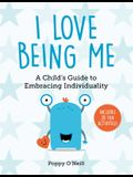 I Love Being Me, 3: A Child's Guide to Embracing Individuality