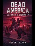 Dead America: Operation Bismarck