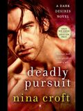 Deadly Pursuit: A Dark Desires Novel