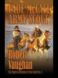Cade McCall: Army Scout: The Western Adventures of Cade McCall Book V