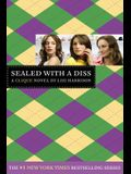 Sealed with a Diss: A Clique Novel