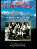 The World of the Trapp Family: The Life of the Legendary Family Who Inspired the Sound of Music