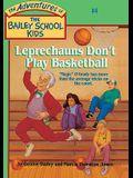 Leprechauns Don't Play Basketball (Turtleback School & Library Binding Edition) (Adventures of the Bailey School Kids)