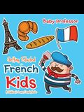 Getting Started in French for Kids - A Children's Learn French Books