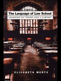 The Language of Law School: Learning to think Like a Lawyer
