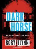Dark Horse: An Eddy Harkness Novel (Eddy Harkness Novels)