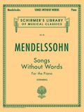 Songs Without Words: Schirmer Library of Classics Volume 58 Piano Solo