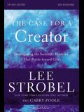 The Case for a Creator, Study Guide: Investigating the Scientific Evidence That Points Toward God