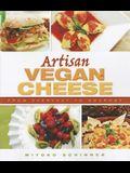 Artisan Vegan Cheese: From Everyday to Gourmet