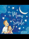When The Moon Is A Smile