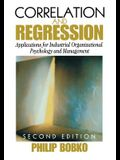 Correlation and Regression: Applications for Industrial Organizational Psychology and Management
