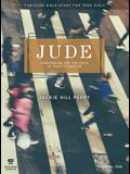 Jude - Teen Girls' Bible Study Leader Kit: Contending for the Faith in Today's Culture