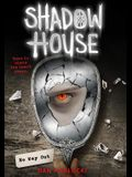 No Way Out (Shadow House, Book 3), 3