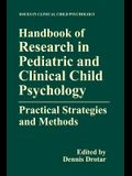 Handbook of Research in Pediatric and Clinical Child Psychology: Practical Strategies and Methods