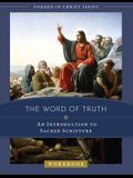 The Word of Truth: An Introduction to Sacred Scripture Workbook