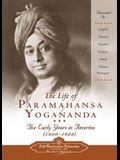 The Life of Paramahansa Yogananda: The Early Years in America (1920 - 1928)