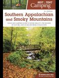 Best Tent Camping: Southern Appalachian and Smoky Mountains: Your Car-Camping Guide to Scenic Beauty, the Sounds of Nature, and an Escape from Civiliz