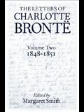 The Letters of Charlotte Bronte: With a Selection of Letters by Family and Friends, Volume II: 1848-1851
