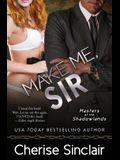Make Me, Sir