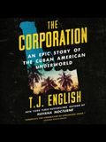 The Corporation Lib/E: An Epic Story of the Cuban American Underworld