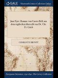 Jane Eyre: Roman: Von Currer Bell; Aus Dem Englischen Uberset Von Dr. Chr. Fr. Grieb