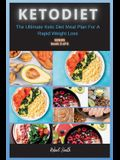Keto Diet: The Ultimate Keto Diet Meal Plan For A Rapid Weight Loss