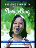 Engaging Community Through Storytelling: Library and Community Programming