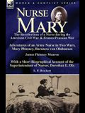 Nurse Mary: the Recollections of a Nurse During the American Civil War & Franco-Prussian War-Adventures of an Army Nurse in Two Wa