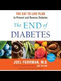 The End of Diabetes: The Eat to Live Plan to Prevent and Reverse Diabetes [With CDROM]