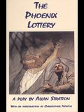 The Phoenix Lottery: The Play