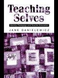 Teaching Selves: Identity, Pedagogy, and Teacher Education