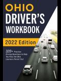 Ohio Driver's Workbook: 320+ Practice Driving Questions to Help You Pass the Ohio Learner's Permit Test