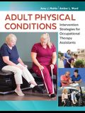 Adult Physical Conditions: Intervention Strategies for Occupational Therapy Assistants